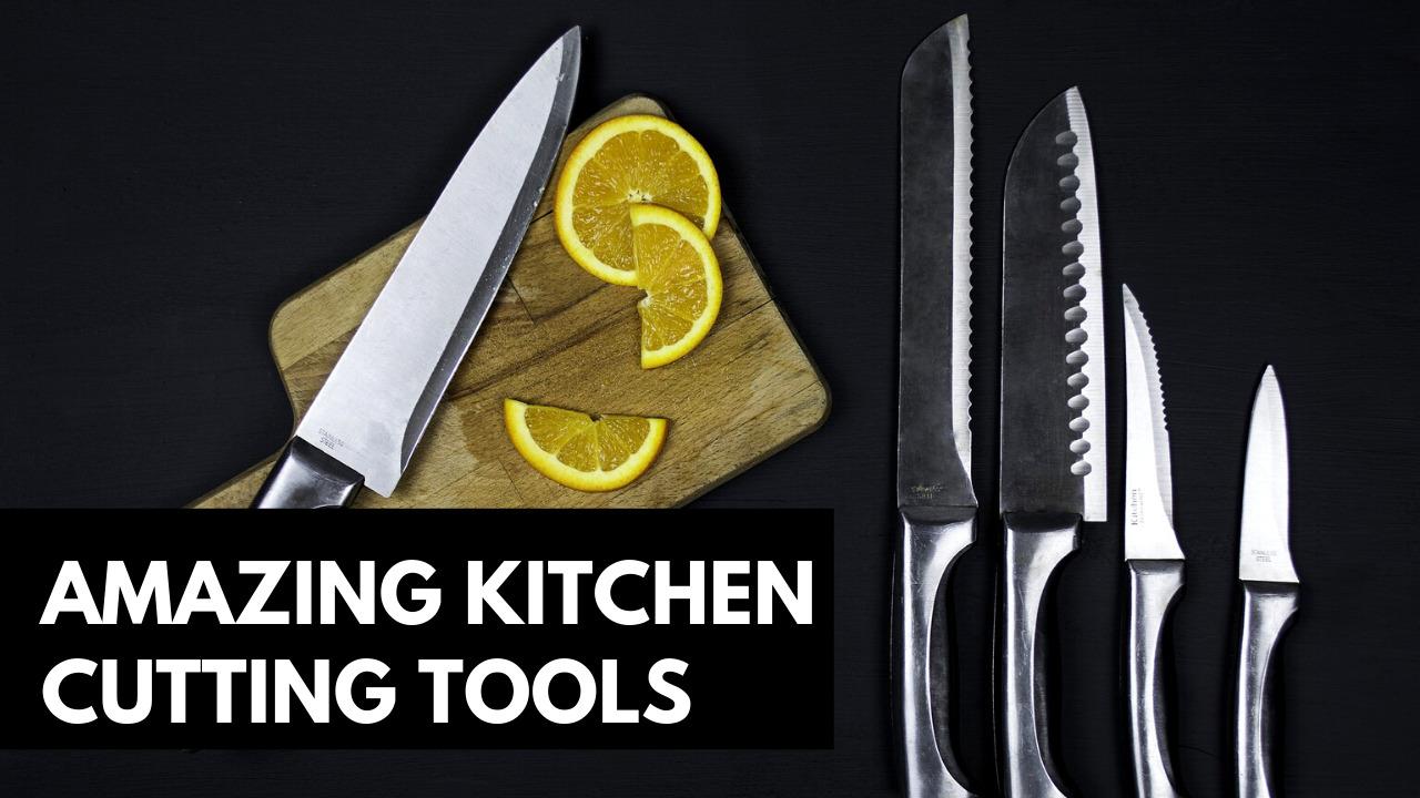 Amazing Kitchen Cutting Tools