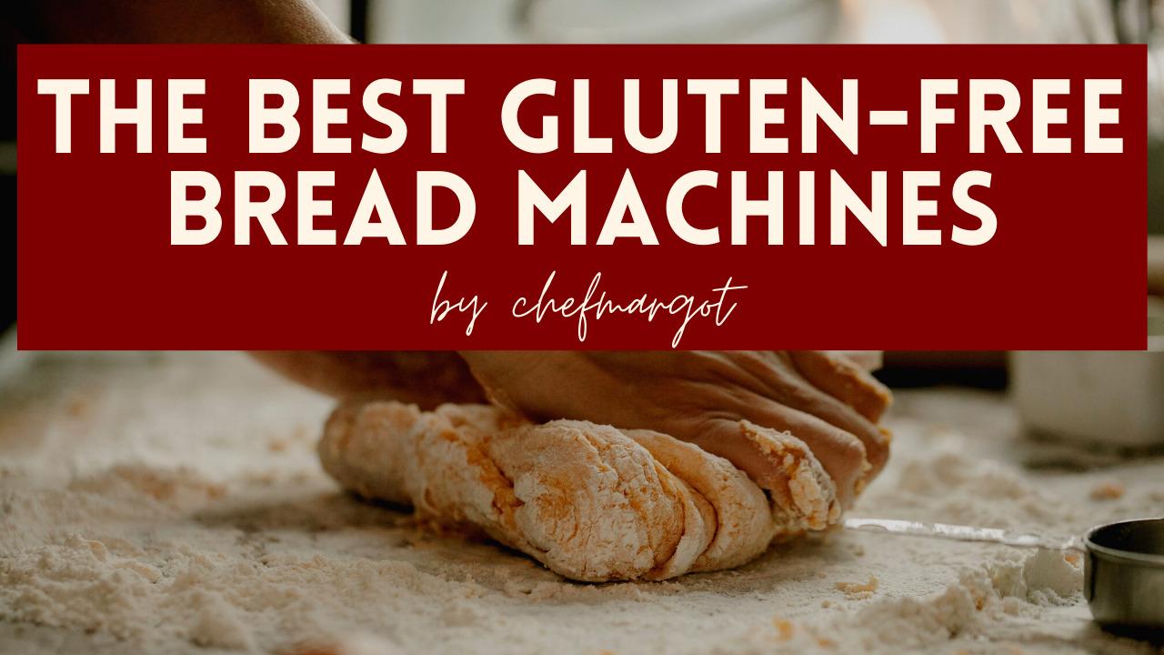 Gluten-Free Bread Machines