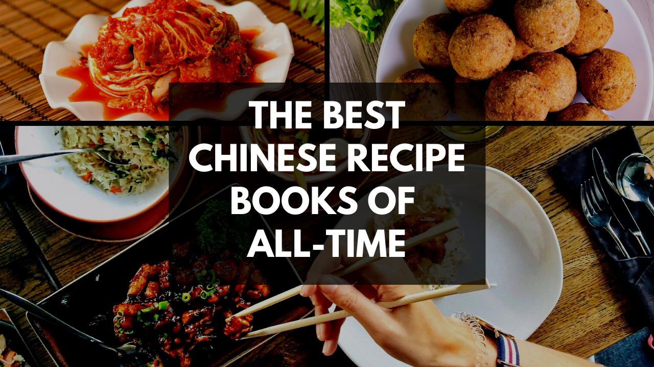 The Best Chinese Recipe Books Of All-Time