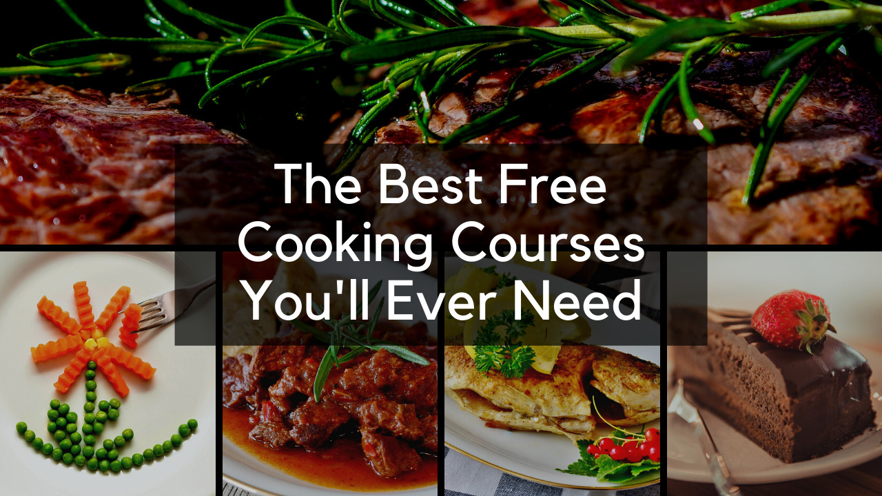 The Best Free Cooking Courses You'll Ever Need